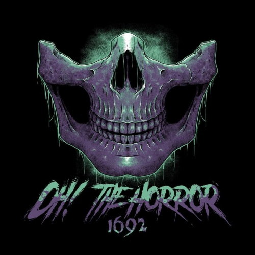 Oh! the Horror - 1692 (2021)