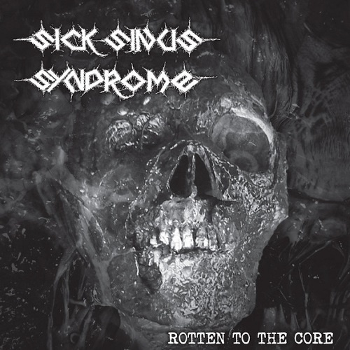 Sick Sinus Syndrome - Rotten To The Core (2021)