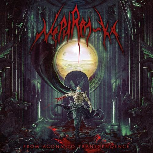Nephren-Ka - From Agony To Transcendence (2021)
