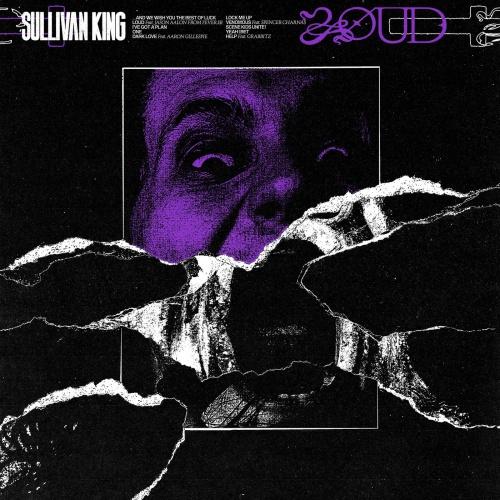 Sullivan King - LOUD (2021)