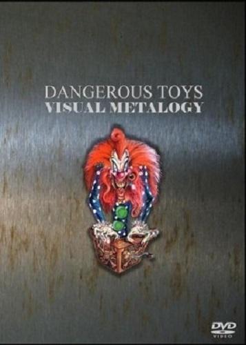 Dangerous Toys - Visual Metalogy 1990-1992 [DVD5]