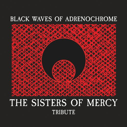 Various Artists - Black Waves of Adrenochrome (The Sisters of Mercy Tribute) (2021)