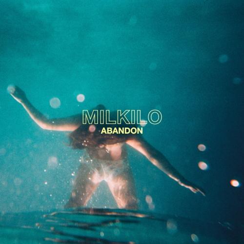 Milkilo - Abandon (2021)