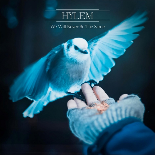 Hylem - We Will Never Be The Same (2021)