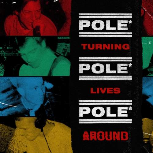 Pole* - Turning Lives Around (2021)
