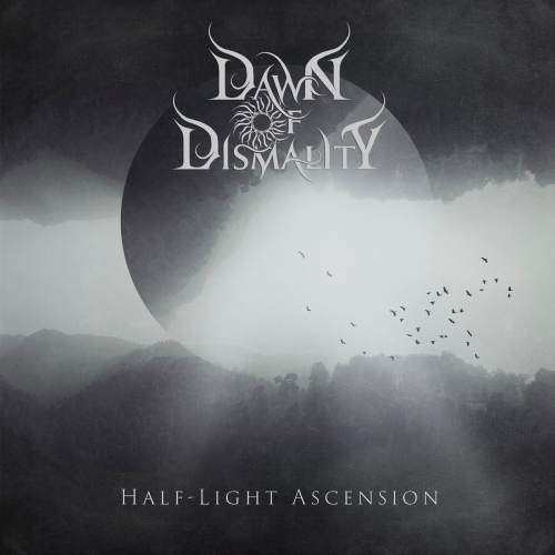 Dawn of Dismality - Half-Light Ascension (2021)