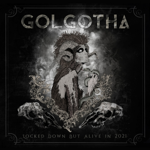 Golgotha - Locked Down but Alive in 2021 (Live) (2021)