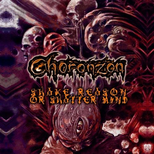 Choronzon - Shake Reason or Shatter Mind (2021)