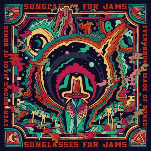 Sunglasses For Jaws - Everybody's Made Of Bones (2021)