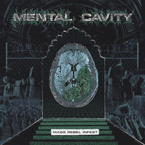 Mental Cavity - Mass Rebel Infest (2021)