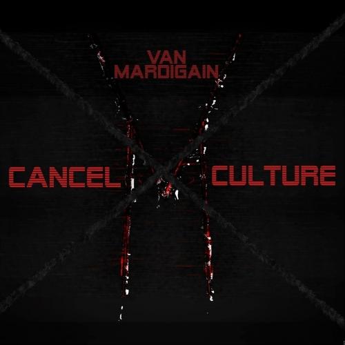 Van Mardigain - Cancel Culture (2021)