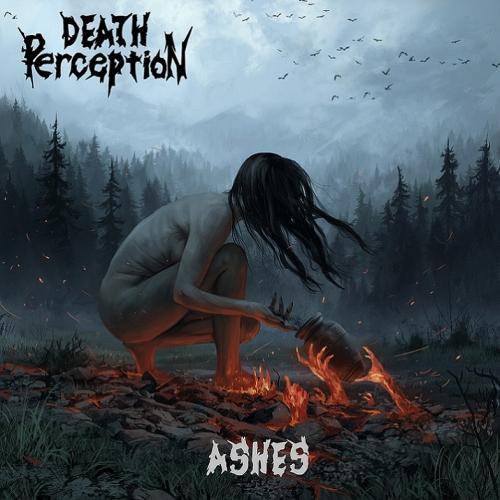 Death Perception - Ashes (2021)