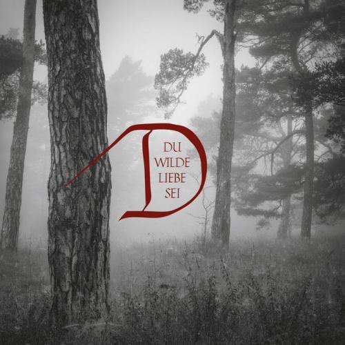 Dornenreich - Du wilde Liebe sei (2021)