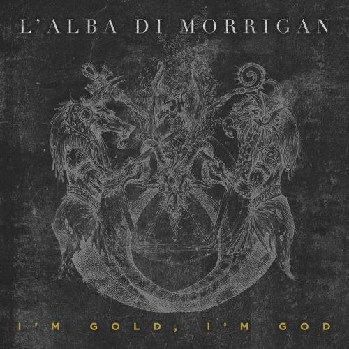 L'Alba di Morrigan - I'm Gold, I'm God (2021)