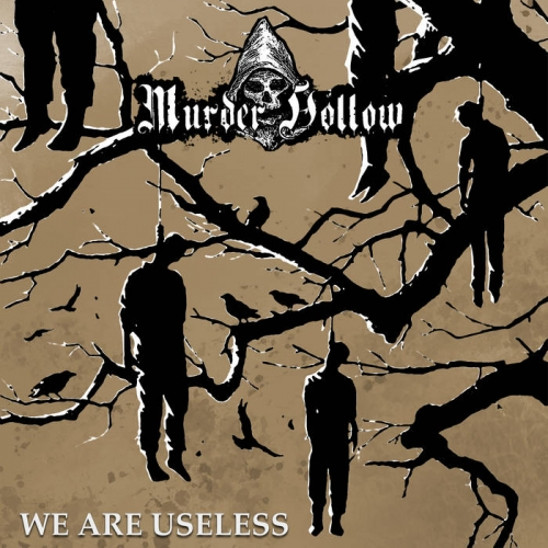 Murder Hollow - We Are Useless (2021)