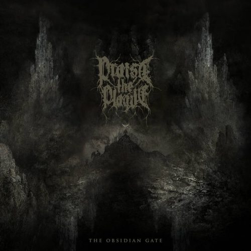 Praise the Plague - The Obsidian Gate (2021)