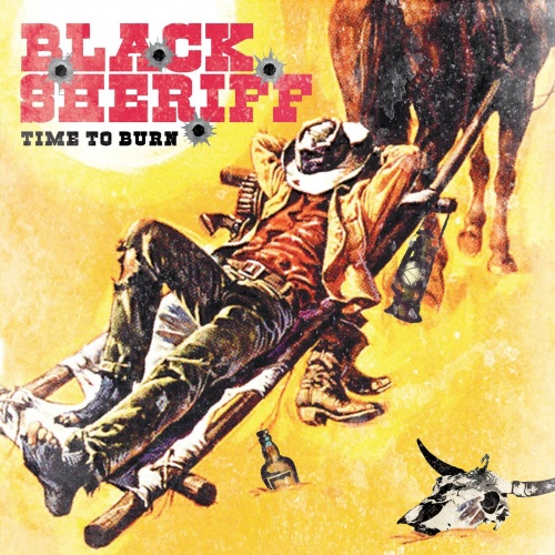 Black Sheriff - Time To Burn (2021)