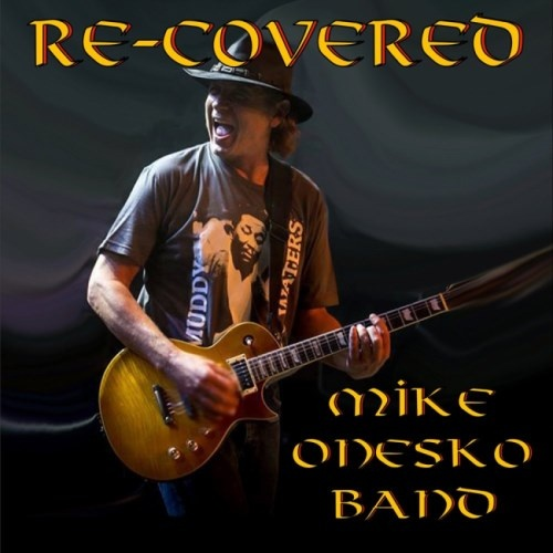 Mike Onesko Band - Rе-Соvеrеd (2018)
