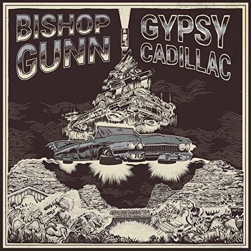 Bishop Gunn - Gypsy Cadillac (2021)