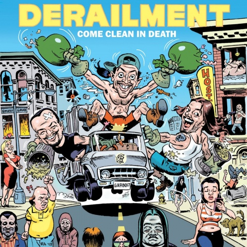 Derailment - Come Clean In Death (2021)