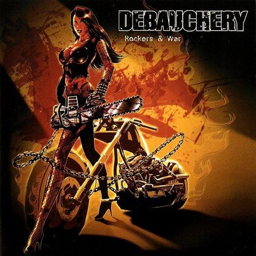 Debauchery - Rосkеrs & Wаr [Limitеd Еditiоn] (2009)