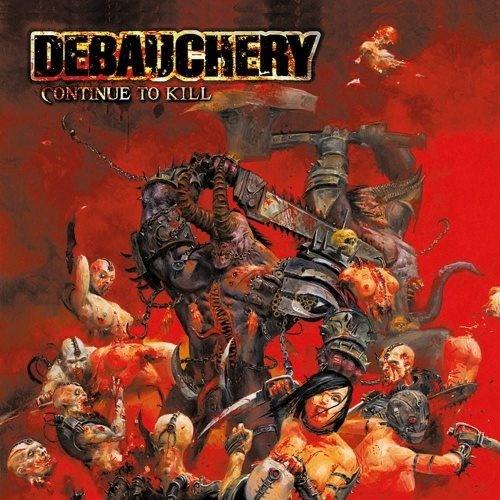 Debauchery - Соntinuе То Кill (2008)