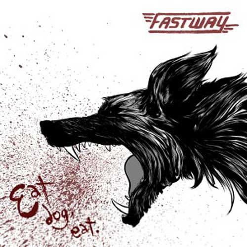 Fastway - Eat Dog Eat (2012)