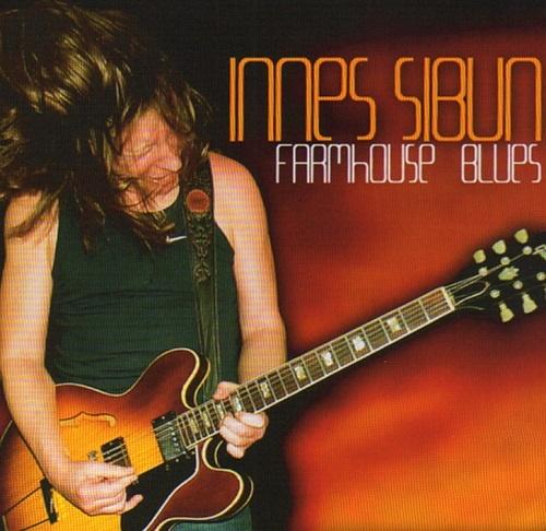 Innes Sibun - Farmhouse Blues (2005)