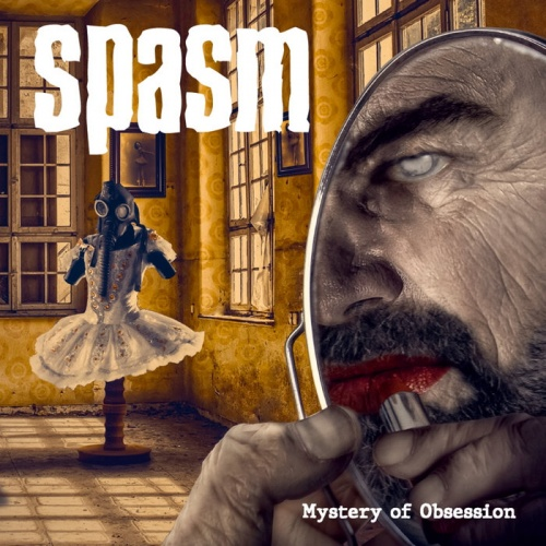 Spasm - Mystery Of Obsession (2021)