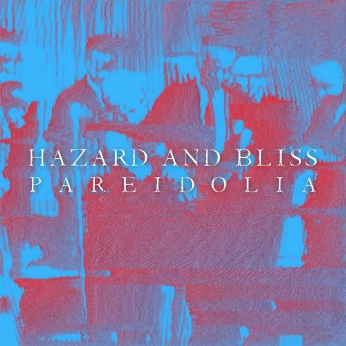 Hazard and Bliss - Pareidolia (2021)