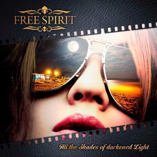 Free Spirit - Аll Тhе Shаdеs Оf Dаrkеnеd Light (2014)