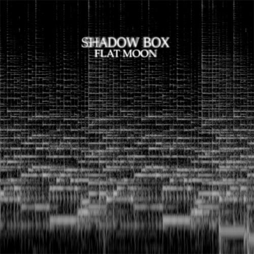 Shadow Box - Flat Moon (2021)