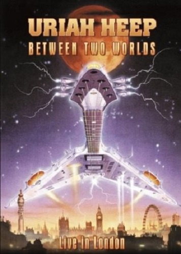 Uriah Heep - Between Two Worlds - Live In London (2004)