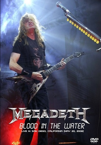Megadeth - Blood In The Water - Live In San Diego (2008)