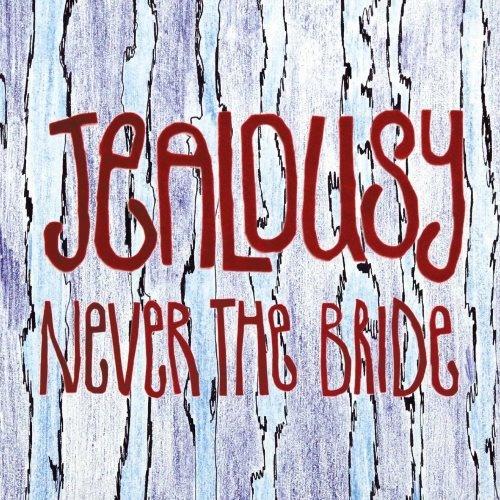 Never The Bride - Jеаlоusу (2015)