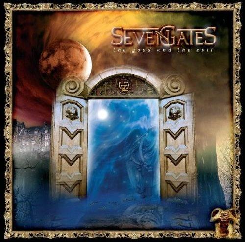 Seven Gates - Тhе Gооd аnd Тhе Еvil (2009)