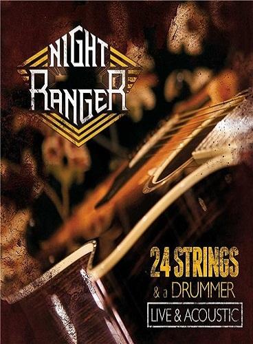 Night Ranger - 24 Strings & A Drummer - Live & Acoustic (2012)