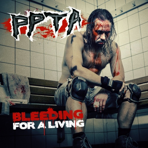 PPTA - Bleeding for a Living (2021)