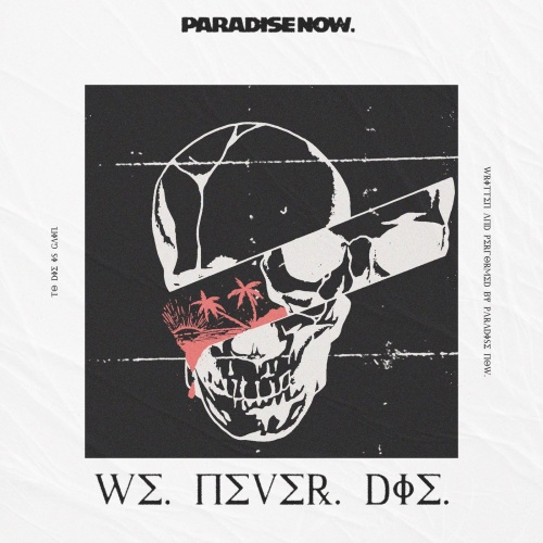 Paradise Now - We Never Die (2021)