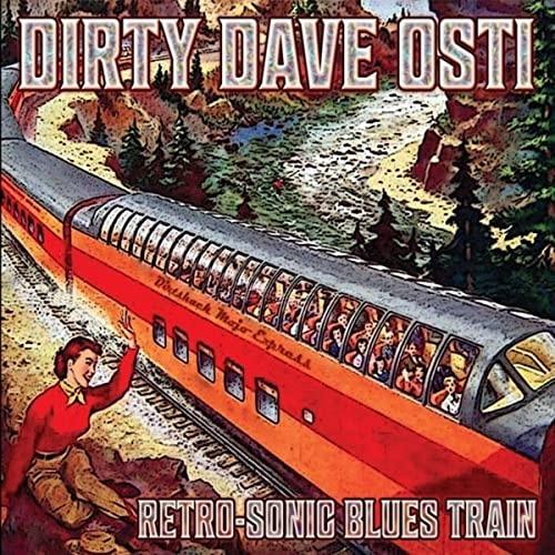 Dirty Dave Osti - Retro-Sonic Blues Train (2021)