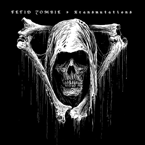 Fetid Zombie - Transmutations (2021)