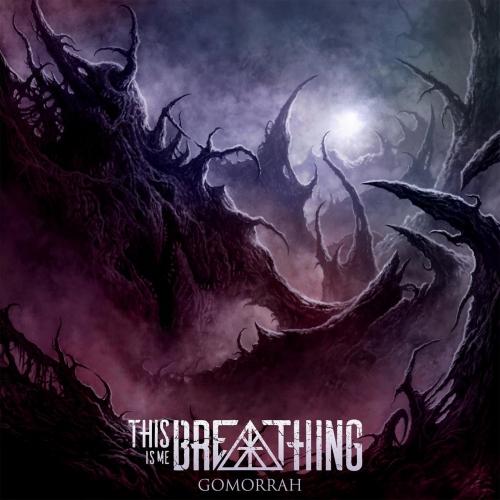This Is Me Breathing - Gomorrah (EP) (2021)