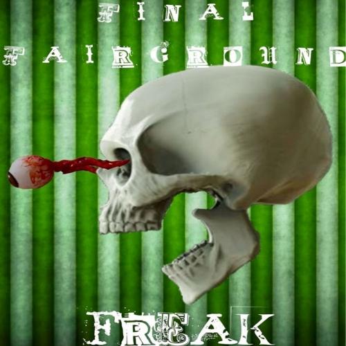 Final Fairground - Freak (2021)