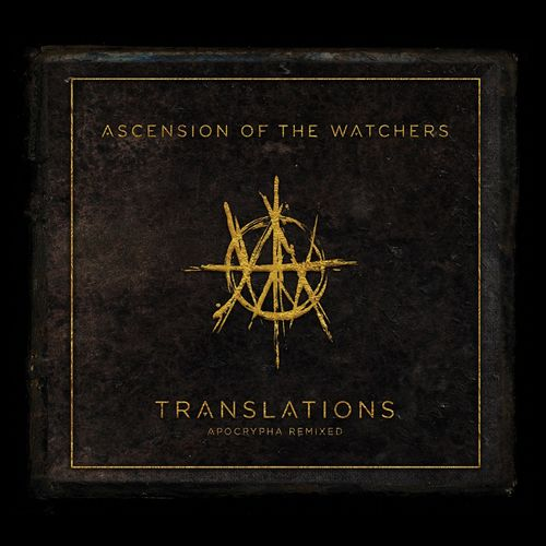 Ascension Of The Watchers - Translations: Apocrypha Remixed (2021)