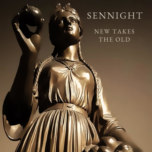 Sennight - New Takes the Old (2021)