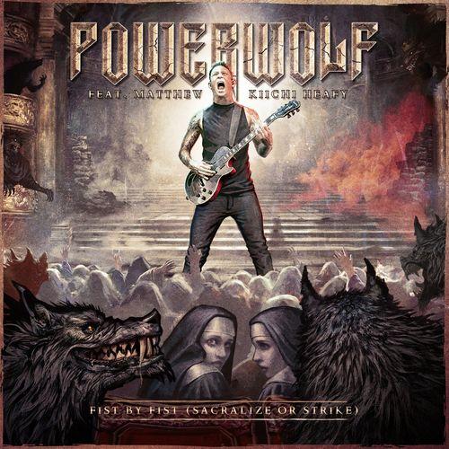 Powerwolf - Fist by Fist (Sacralize or Strike) (feat. Matthew Kiichi Heafy) (2021)
