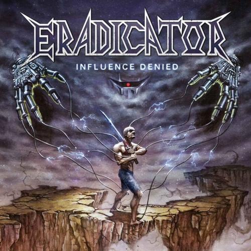 Eradicator - Influence Denied (2021)