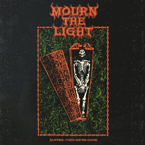 Mourn the Light - Suffer, Then We're Gone (2021)