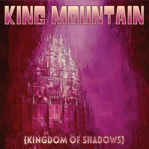 King Mountain - Kingdom of Shadows (2021)
