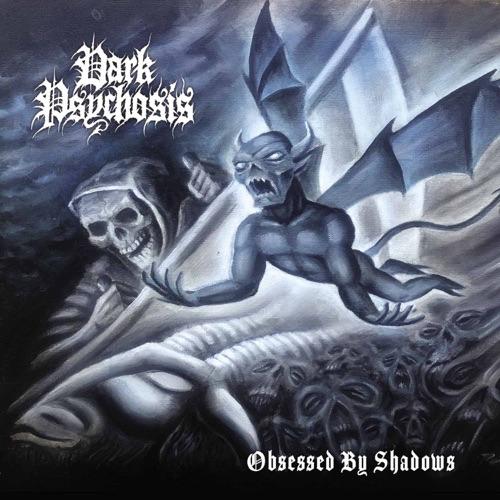 Dark Psychosis - Obsessed by Shadows (2021)
